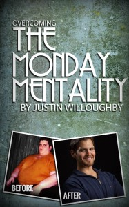 Justin Willoughby Weight Loss - Overcoming the Monday Mentality