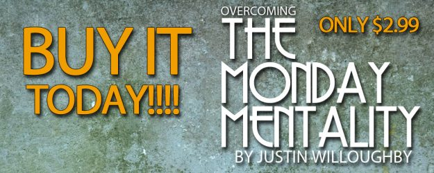 Overcoming the Monday Mentality
